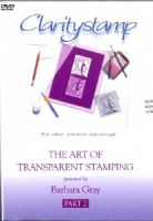 DVD 2 The Art Of Transparent Stamping No. 2 Clarity Stamps