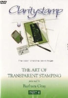 DVD 4 The Art Of Transparent Stamping No. 4 Clarity Stamps
