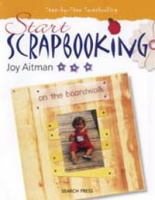 Start Scrapbooking - Joy Aitman - Search Press